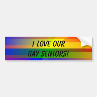 """I Love Our Gay Seniors!"" Bumper Sticker"