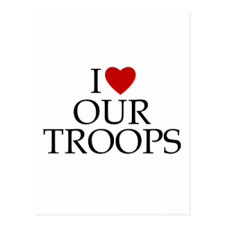 I Love Our Troops Postcard