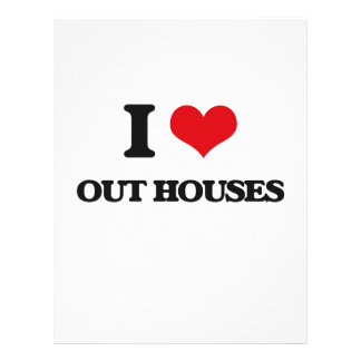 "I love Out Houses 8.5"" X 11"" Flyer"