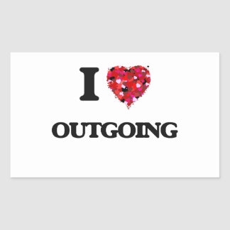 I Love Outgoing Rectangular Sticker