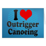 I love Outrigger Canoeing Card
