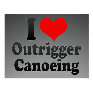 I love Outrigger Canoeing Postcard