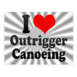 I love Outrigger Canoeing Postcards