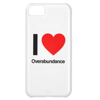 i love overabundance iPhone 5C cases