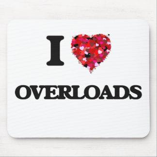 I Love Overloads Mouse Pad