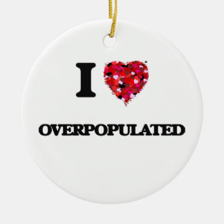 I Love Overpopulated Double-Sided Ceramic Round Christmas Ornament