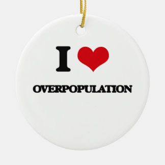 I Love Overpopulation Double-Sided Ceramic Round Christmas Ornament