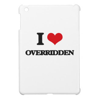 I Love Overridden iPad Mini Cases