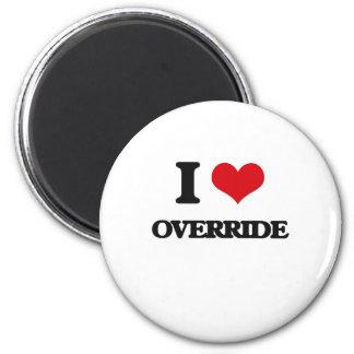 I Love Override Refrigerator Magnet