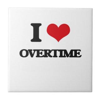 I Love Overtime Ceramic Tile