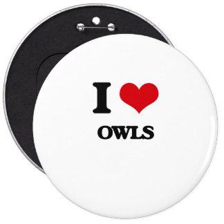 I Love Owls 6 Inch Round Button