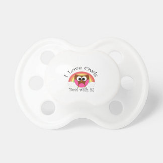 I love owls deal with it BooginHead pacifier