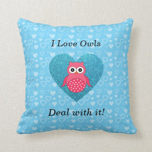 I love owls deal with it! pillows