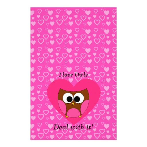 I love owls deal with it stationery