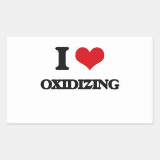 I Love Oxidizing Rectangular Sticker