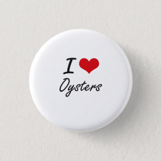 I Love Oysters artistic design Pinback Button
