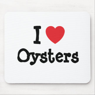 I love Oysters heart T-Shirt Mouse Pad