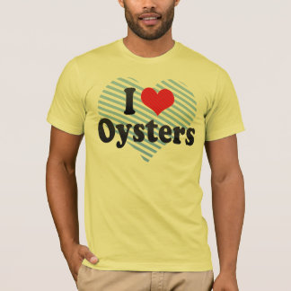I Love Oysters T-Shirt