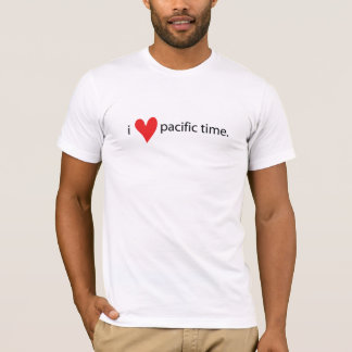 I love pacific time T-Shirt