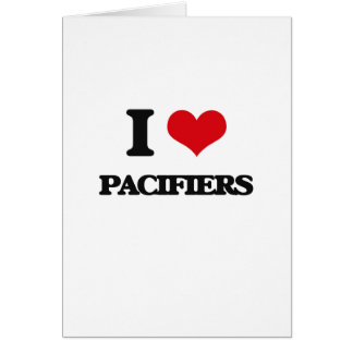 I Love Pacifiers Greeting Card