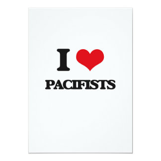 I Love Pacifists 5x7 Paper Invitation Card