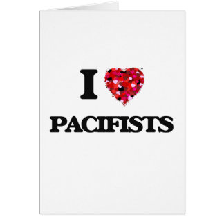 I Love Pacifists Greeting Card