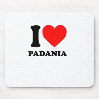 I love Padania Mouse Pad