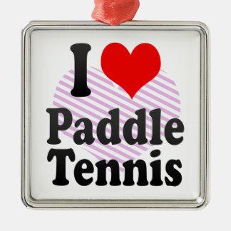 I love Paddle Tennis Square Metal Christmas Ornament