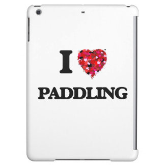 I Love Paddling Cover For iPad Air