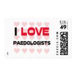 I LOVE PAEDOLOGISTS POSTAGE STAMP