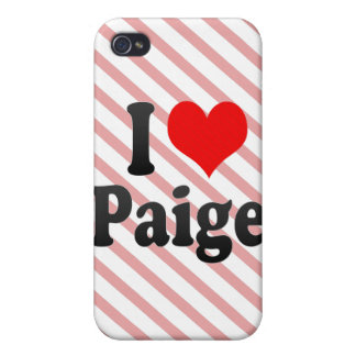 I love Paige iPhone 4 Covers