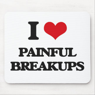 I Love Painful Breakups Mouse Pad