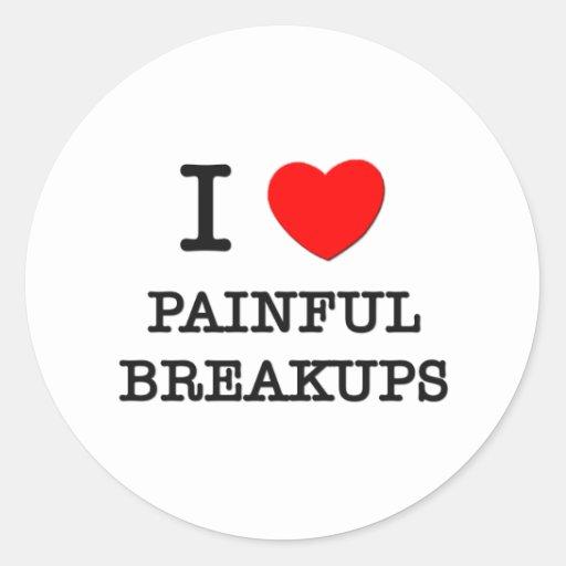 I Love Painful Breakups Sticker