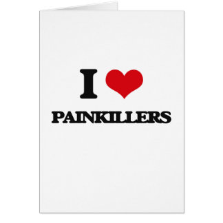 I Love Painkillers Card