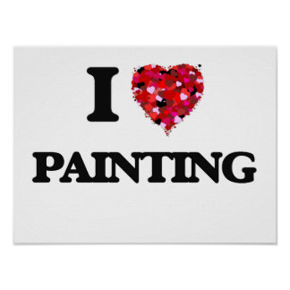 I Love Painting Poster