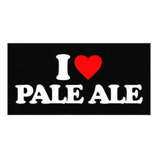 I LOVE PALE ALE PHOTO GREETING CARD