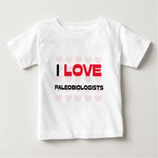 I LOVE PALEOBIOLOGISTS SHIRTS