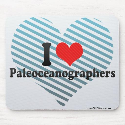 I Love Paleoceanographers Mouse Pads