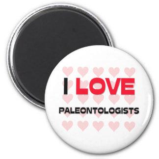 I LOVE PALEONTOLOGISTS FRIDGE MAGNETS