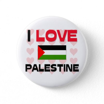 http://rlv.zcache.com/i_love_palestine_button-p145850261165186808t5sj_400.jpg