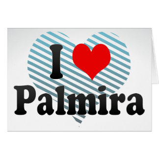 I Love Palmira, Colombia Greeting Card