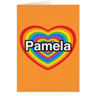 I love Pamela. I love you Pamela. Heart Card