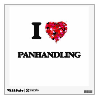 I Love Panhandling Room Decal