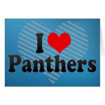 I Love Panthers Greeting Card