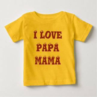I Love Papa Mama Baby T-Shirt