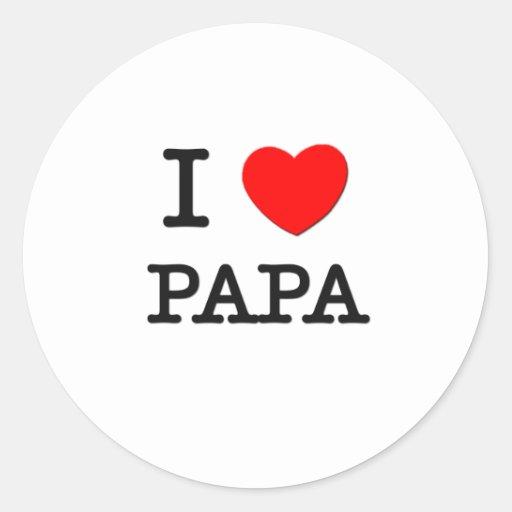 I Love Papa Round Sticker