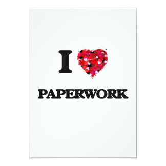 I Love Paperwork 5x7 Paper Invitation Card