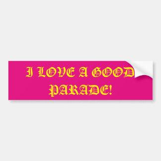 I Love Parades! Bumper Sticker