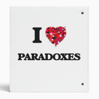 I Love Paradoxes 3 Ring Binders