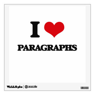I Love Paragraphs Room Decal